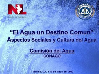 """""""El Agua un Destino Común"""" A spectos Sociales y Cultura del Agua"""