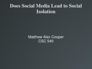 Does Social Media Lead to Social Isolation