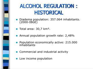 ALCOHOL REGULATION : HISTORICAL