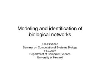 Modeling and identification of biological networks