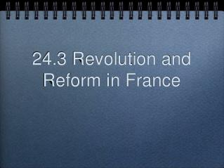 24.3 Revolution and Reform in France