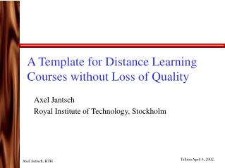 A Template for Distance Learning Courses without Loss of Quality