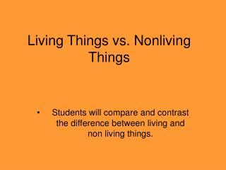 Living Things vs. Nonliving Things
