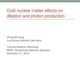 Cold nuclear matter effects on  dilepton  and photon production