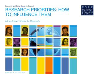 RESEARCH PRIORITIES: HOW TO INFLUENCE THEM