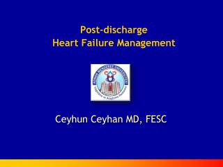 Post-discharge  Heart Failure Management