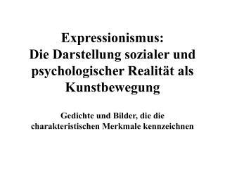 Expressionismus:  Die Darstellung sozialer und psychologischer Realität als Kunstbewegung
