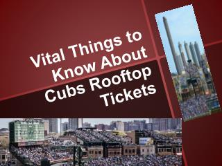 Vital Things to Know About Cubs Rooftop Tickets