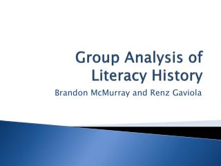 Group Analysis of Literacy History