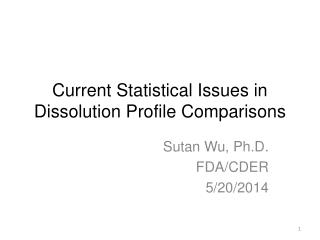 Current Statistical Issues in Dissolution Profile Comparisons