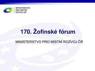 170. Žofínské fórum