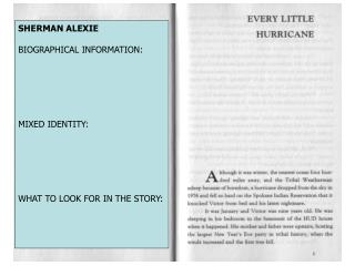 SHERMAN ALEXIE BIOGRAPHICAL INFORMATION: MIXED IDENTITY: WHAT TO LOOK FOR IN THE STORY: