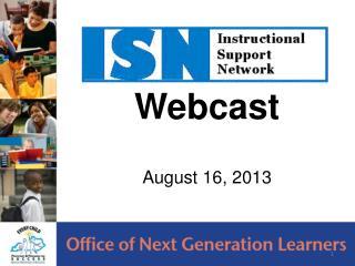 Webcast August 16, 2013