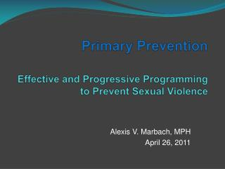 Primary Prevention Effective and Progressive Programming to Prevent Sexual Violence