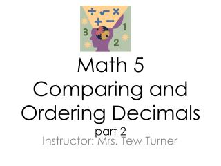 Math 5 Comparing and Ordering Decimals  part 2