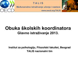 Obuka �kolskih koordinatora Glavno istra�ivanje 2013.