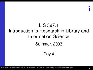 LIS 397.1 Introduction to Research in Library and Information Science Summer, 2003 Day 4