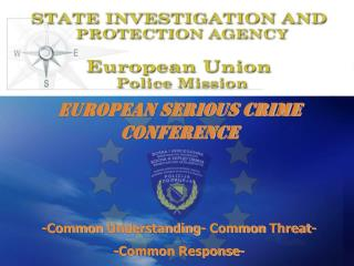 European Serious Crime Conference -Common Understanding- Common Threat-  -Common Response-