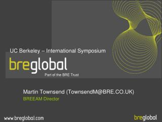 Martin Townsend (TownsendM@BRE.CO.UK) BREEAM Director