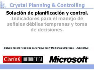 Crystal Planning  Controlling Soluci n de planificaci n y control. Indicadores para el manejo de se ales d biles tempran