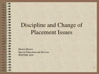 Discipline and Change of Placement Issues