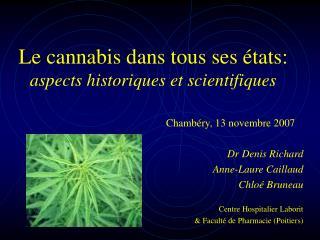 Le cannabis dans tous ses états: aspects historiques et scientifiques
