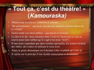 «Tout ça, c ' est du théâtre!» ( Kamouraska)