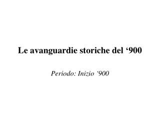 Le avanguardie storiche del �900