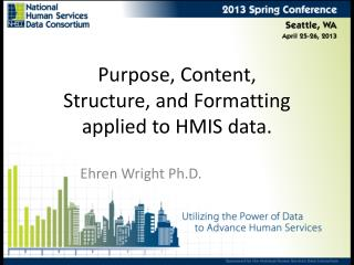 Purpose, Content, Structure, and Formatting applied to HMIS data.