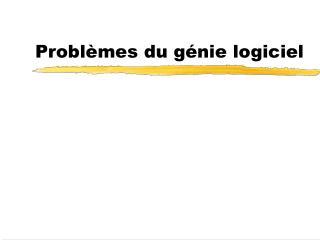 Problèmes du génie logiciel
