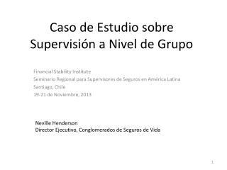 Caso de Estudio sobre Supervisión a Nivel de Grupo