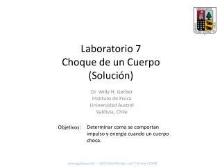 Laboratorio 7 Choque de un  Cuerpo (Solución)