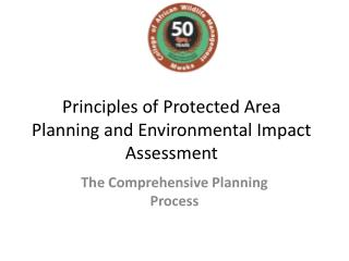 Principles of Protected Area Planning and Environmental Impact Assessment