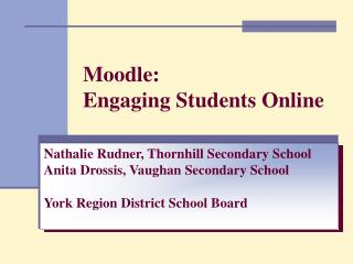 Moodle:  Engaging Students Online
