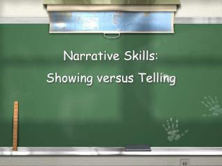 Narrative Skills: Showing versus Telling