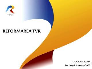 RE FORMAREA  TVR