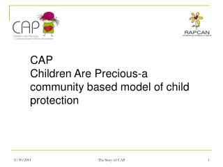 CAP Children Are Precious-a community based model of child protection