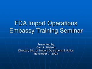 FDA Import Operations Embassy Training Seminar