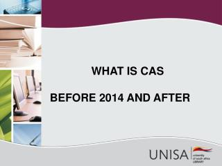WHAT IS CAS BEFORE 2014 AND AFTER