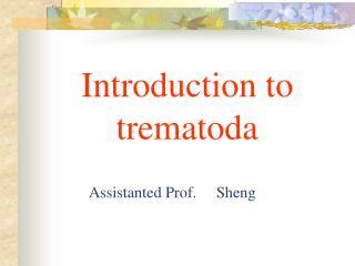 Introduction to trematoda