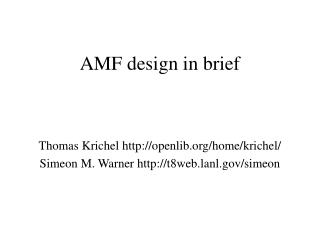 AMF design in brief