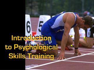 Introduction  to Psychological Skills Training