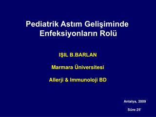 Pediatrik Astım Gelişiminde  Enfeksiyonların Rolü
