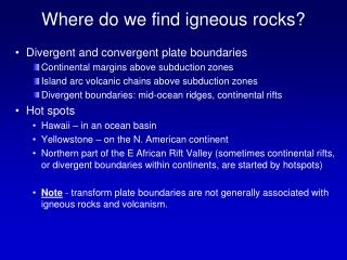 Where do we find igneous rocks?