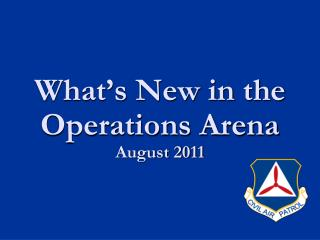 What's New in the Operations Arena August 2011