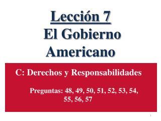 Lección 7  El Gobierno Americano