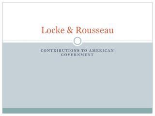 Locke & Rousseau