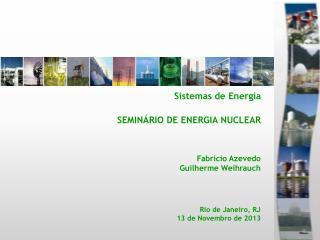 Sistemas de Energia SEMINÁRIO DE ENERGIA NUCLEAR
