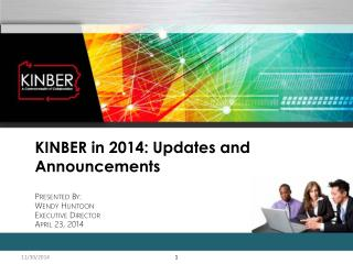 KINBER in 2014: Updates and Announcements Presented By: Wendy Huntoon Executive Director