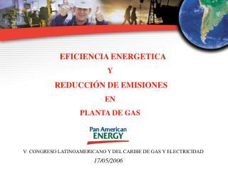 EFICIENCIA ENERGETICA Y REDUCCIÓN DE EMISIONES EN  PLANTA DE GAS